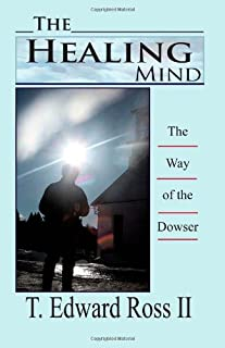 The Healing Mind: The Way of the Dowser