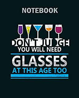 Notebook: drinking you will need glasses at my age too - 50 sheets, 100 pages - 8 x 10 inches