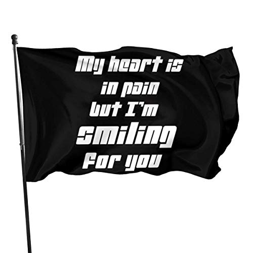 shenguang My Heart is in Pain But I'm Smiling for You 3x5 Foot Flags Garden Flags American Polyester Flag Patriotic Outdoor Decoration