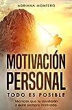 Motivación Personal / Todo es Posible : Técnicas que te ayudarán a estar siempre motivado.