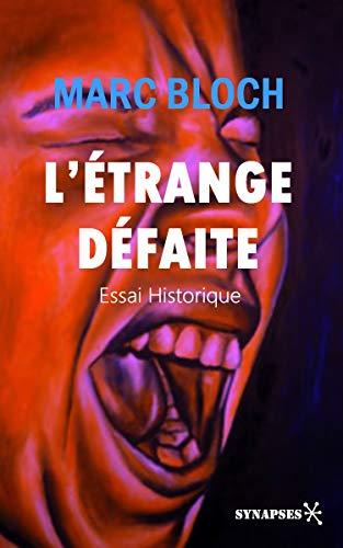 L'étrange défaite: et autres écrits (French Edition)