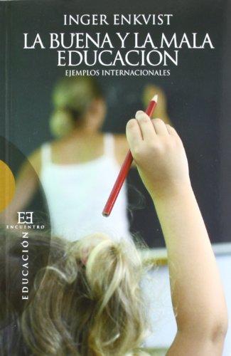 La buena y la mala educación: Ejemplos internacionales: 454 (Ensayo)