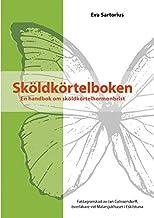 Sköldkörtelboken : en handbok om sköldkörtelhormonbrist