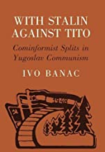 With Stalin against Tito: Cominformist Splits in Yugoslav Communism