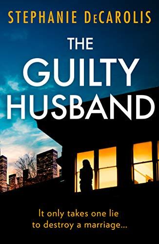 The Guilty Husband: An utterly gripping...