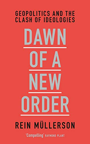 Dawn of a New Order: Geopolitics and the Clash of Ideologies