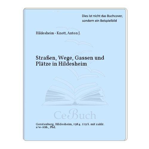 Strassen, Wege, Gassen und Plätze in Hildesheim
