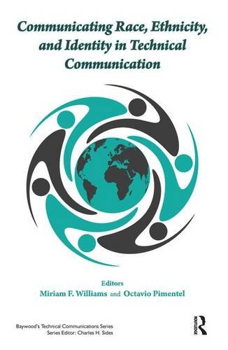 Communicating Race, Ethnicity, and Identity in Technical Communication (Baywood's Technical Communic