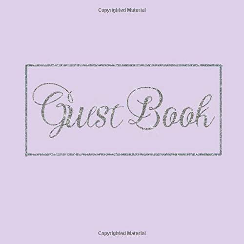 Guest Book: Lavender Purple Silver Wedding/Birthday/Graduation/Baby Shower/Bridal/Memorial/Party/Vacation/Funeral/Christening/Hen/Retirement/Holiday ... Log,Photo,Unique Elegant Ideas Sweet