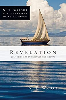 Revelation (N. T. Wright for Everyone Bible Study Guides) by [N. T. Wright, Kristie Berglund]