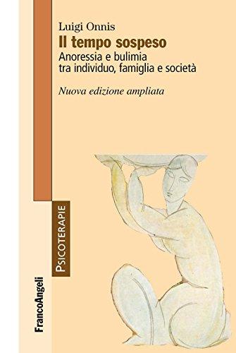 Il tempo sospeso. Anoressia e bulimia tra individuo, famiglia e società