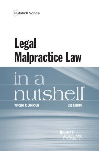 Compare Textbook Prices for Legal Malpractice Law in a Nutshell Nutshells 2 Edition ISBN 9781634602822 by Johnson, Vincent