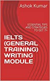 IELTS (GENERAL TRAINING) WRITING MODULE: ESSENTIAL TIPS AND STRATEGIES TO GET 7+ (English Edition)