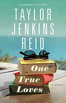 One True Loves: A Novel by [Taylor Jenkins Reid]