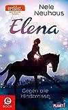 Elena - ein Leben für Pferde - Band 1 Gegen alle Hindernisse