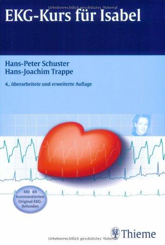 EKG-Kurs für Isabel: Mit 49 kommentierten Original-EKG-Befunden