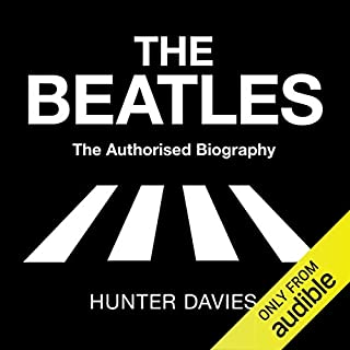 The Beatles: The Authorised Biography                   By:                                                                                                                                 Hunter Davies                               Narrated by:                                                                                                                                 John Telfer                      Length: 18 hrs and 1 min     140 ratings     Overall 4.4