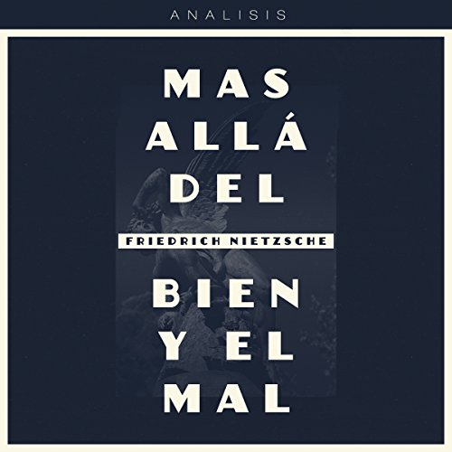 Análisis: Más allá del bien y el mal - Friedrich Nietzsche [Analysis: Beyond Good and Evil - Friedrich Nietzsche] audiobook cover art