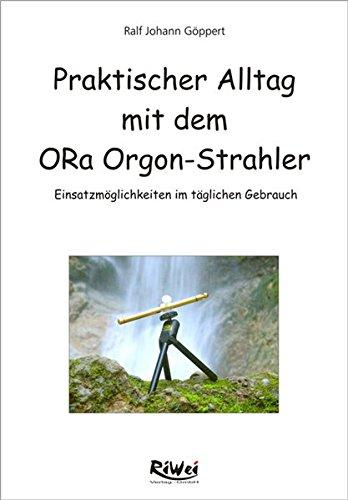 Praktischer Alltag mit dem ORa-Orgonstrahler