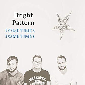 Sometimes, Sometimes
