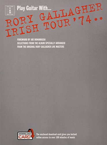 Play Guitar With... Rory Gallagher Irish Tour \'74: Guitar Tab Edition