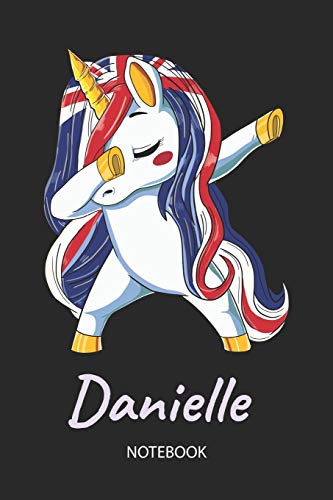 Danielle - Notebook: Blank Lined Personalized & Customized Name Great Britain Union Jack Flag Hair Dabbing Unicorn Notebook / Journal for Girls & ... Birthday, Christmas & Name Day Gift for Her.