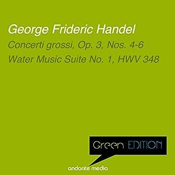 Green Edition - Handel: Concerti grossi, Op. 3, Nos. 4-6 & Water Music Suite No. 1, HWV 348