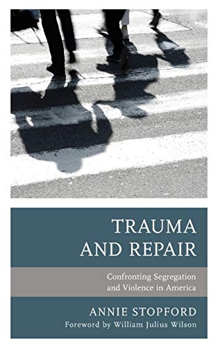 Compare Textbook Prices for Trauma and Repair: Confronting Segregation and Violence in America Psychoanalytic Studies: Clinical, Social, and Cultural Contexts  ISBN 9781498565592 by Stopford, Annie,Wilson, William Julius