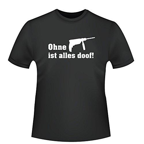 T-shirt pour homme avec inscription en allemand 'Ohne bohrmaschine ist Alles doof!' - ID104864 - Noir - XX-Large