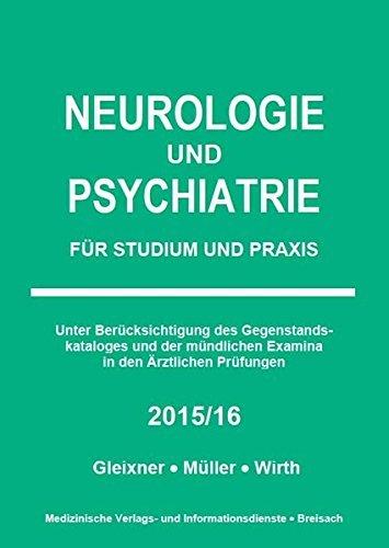 Neurologie und Psychiatrie: Für Studium und Praxis 2015/16 by Markus J Müller (2015-01-12)