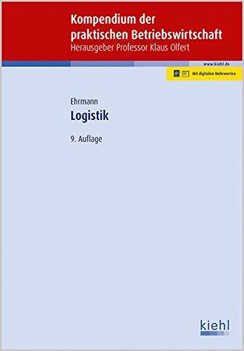 Logistik (Kompendium der praktischen Betriebswirtschaft)