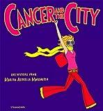 cancer and the city by MARISA ACOCELLA MARCHETTO(2007-10-09) - L'ICONOCLASTE - 01/01/2007