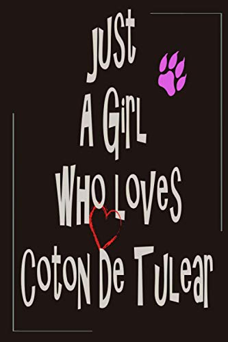 Just A Girl Who Loves Coton De Tulear: Notebook Journal Paper Book For Border Terrier lovers, Perfect Cool Funny Humor Gifts For Mom, Sister, wife, ... - 112 Pages with calendar 2021, 6 x 9 Inch
