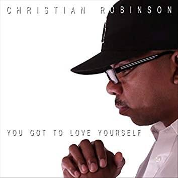 You Got to Love Yourself (feat. Trishette, Lil Marq & Apostle Ware)