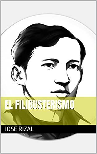 El Filibusterismo (Spanish Edition)
