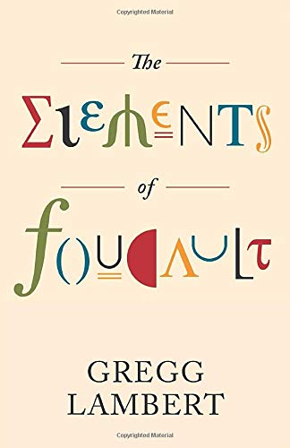 The Elements of Foucault (Volume 55) (Posthumanities)