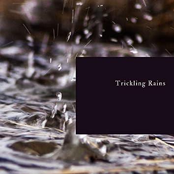 Trickling Rains