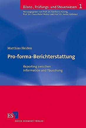 Pro-forma-Berichterstattung: Reporting zwischen Information und T�uschung (Bilanz-, Pr�fungs- und Steuerwesen, Band 1) : B�cher