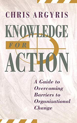 Download Knowledge for Action: A Guide to Overcoming Barriers to Organizational Change (Jossey Bass Business & Management Series) 1555425194