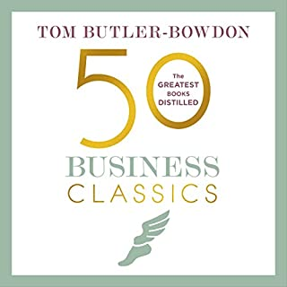 50 Business Classics                   By:                                                                                                                                 Tom Butler-Bowdon                               Narrated by:                                                                                                                                 John Chancer                      Length: 17 hrs and 33 mins     4 ratings     Overall 4.3