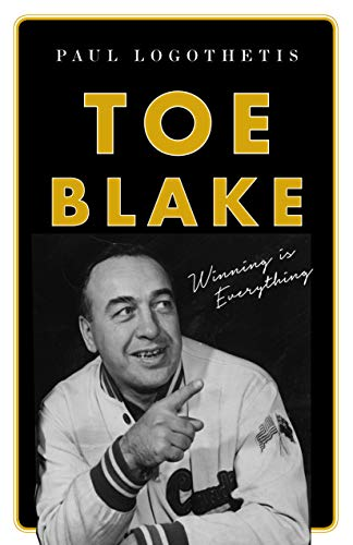 Toe Blake: Winning Is Everything