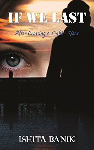 IF WE LAST: After Crossing a Light-year by [Ishita Banik]