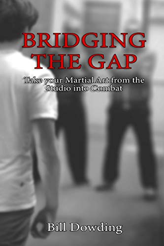 Bridging the Gap: Taking your Martial Art from the Studio into Combat
