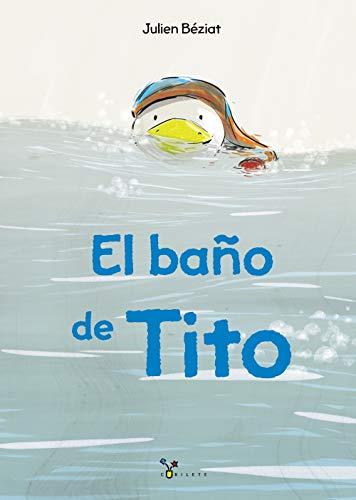 El baño de Tito (Castellano - A PARTIR DE 3 AÑOS - ÁLBUMES - Cubilete)