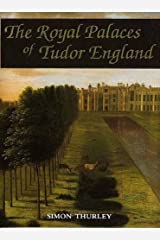 The Royal Palaces of Tudor England: Architecture and Court Life 1460-1547 Relié