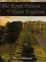 The Royal Palaces of Tudor England: Architecture and Court Life, 1460-1547 (Paul Mellon Centre for Studies in Britis)
