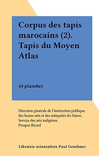 Corpus des tapis marocains (2). Tapis du Moyen Atlas: 64 planches