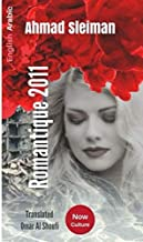 Romantique 2011 رومانتيك: This book is in three languages : English, Arabic (Publisher (Now the center of culture ) English and Arabic)