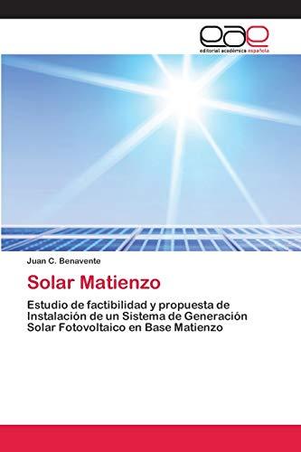Solar Matienzo: Estudio de factibilidad y propuesta de Instalación de un Sistema de Generación Solar Fotovoltaico en Base Matienzo