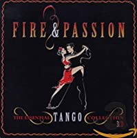 FIRE & PASSION - THE ESSENTIAL TANGO COLLECTION (IMPORT)